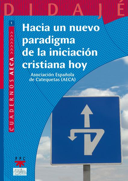 Hacia un nuevo paradigma de la iniciación cristiana hoy