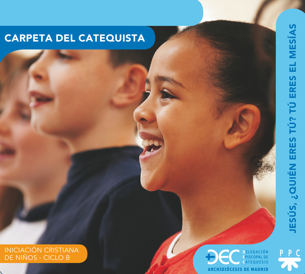 Iniciación cristiana de niños. Ciclo B. Carpeta del catequista