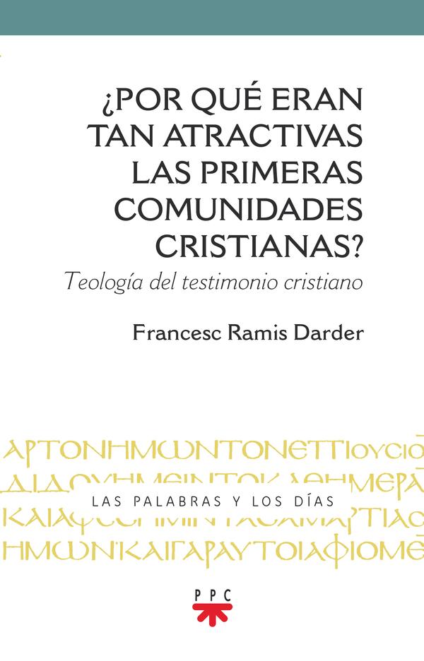 ¿Por qué eran tan atractivas las primeras comunidades cristianas?