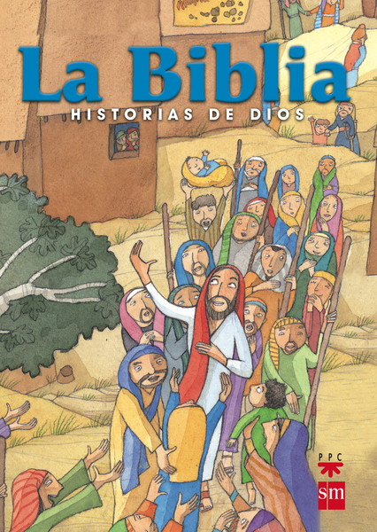 La Biblia. Historias de Dios (edición escolar)