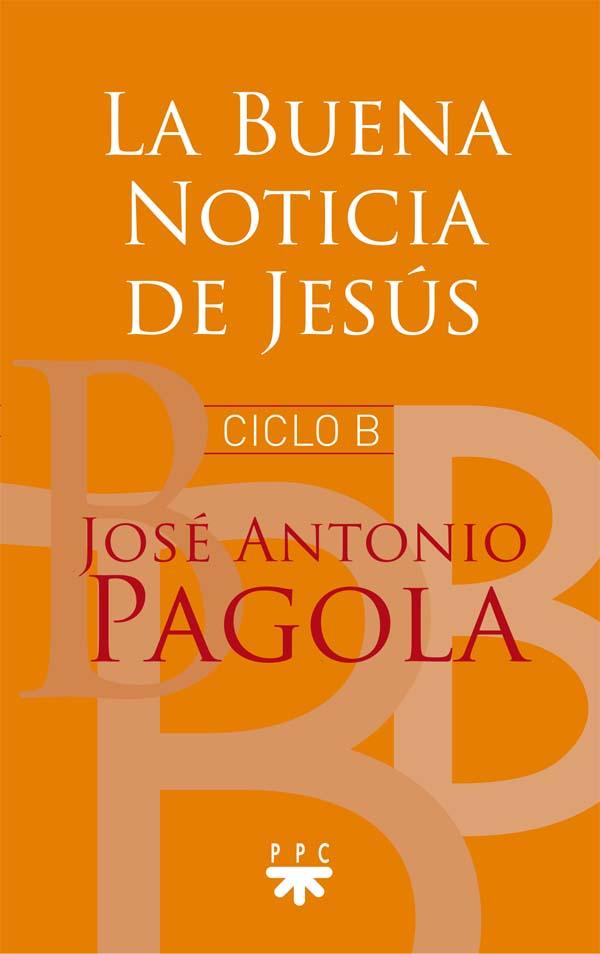 La Buena Noticia de Jesús. Ciclo B