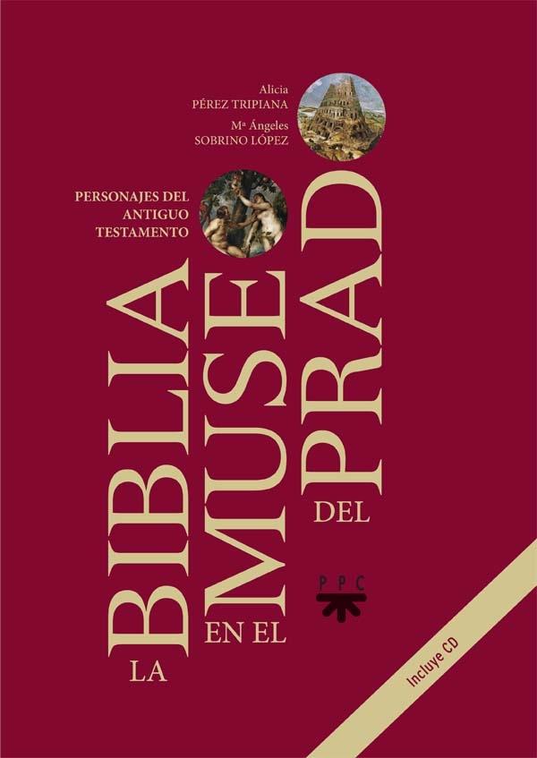 Portada del libro La Biblia en el Museo del Prado, PPC, Alicia Pérez Tripiana, Mª Ángeles Sobrino