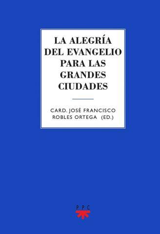 La alegría del Evangelio para las grandes ciudades