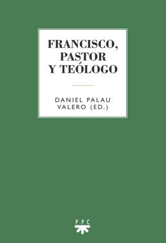 FRANCISCO, PASTOR Y TEOLOGO