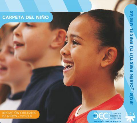 Iniciación cristiana de niños. Ciclo B. Carpeta Niño