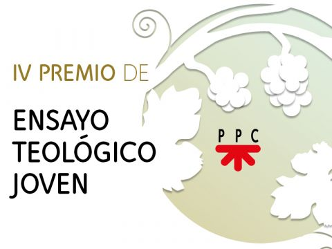 IV Premio de Ensayo Teológico Joven PPC. Marzo 2021