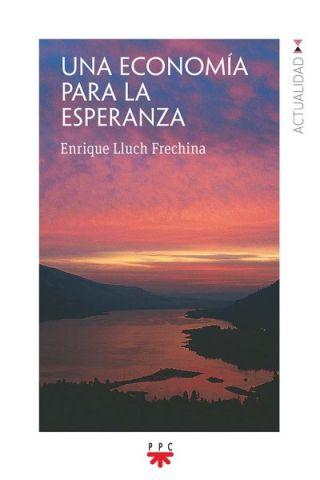 Portada del libro Una economía para la esperanza de Enrique Lluch