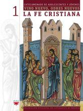 Vino nuevo, odres nuevos 1: La fe cristiana