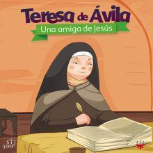 Teresa de Ávila. Una amiga de Jesús