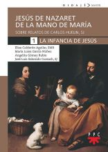 Jesús de Nazaret de mano de María. 1. La infancia de Jesús