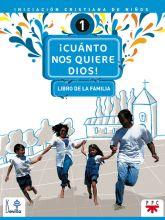 Cuanto nos quiere Dios. Libro de la familia. Iniciación cristiana de niños 1