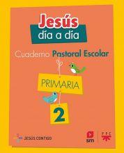 Cuaderno de Pastoral Escolar Jesús día a día. Primaria 2