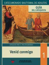 Venid conmigo. Catecumenado bautismal de adultos. Guía del catequista