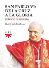 San Pablo VI: de la cruz a la gloria
