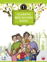 ¡Cuánto nos quiere Dios! Iniciación cristiana de niños 1