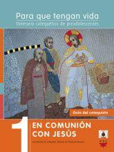 Para que tengan vida 1: En comunión con Jesús. Itinerario catequético de preadolescentes. Guía