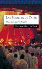 Las fuentes de Taizé: Dios nos quiere felices