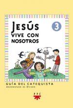 Jesús vive con nosotros: iniciación cristiana de niños 3. Guía