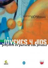Jóvenes y Dios. Proyecto de pastoral con jóvenes