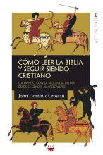 Cómo leer la Biblia y seguir siendo cristiano
