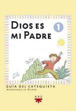 Dios es mi padre: iniciación cristiana de niños 1. Guía