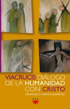 Viacrucis: diálogo de la humanidad con Cristo