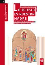 La Iglesia es nuestra Madre: iniciación cristiana de niños 3. Edición renovada