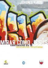 Mirar como Jesús: contenidos de la iniciación cristiana