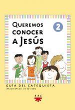 Queremos conocer a Jesús: iniciación cristiana de niños 2. Guía