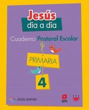 Cuaderno de Pastoral Escolar Jesús día a día. Primaria 4