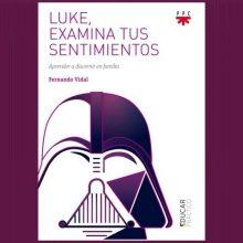 Luke, examina tus sentimientos, Fernando Vidal, PPC