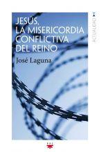 Jesús, la misericordia del Reino. José Pepe Laguna. PPC