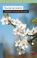 Nacer de nuevo, de Alejandro Fernández Barrajón